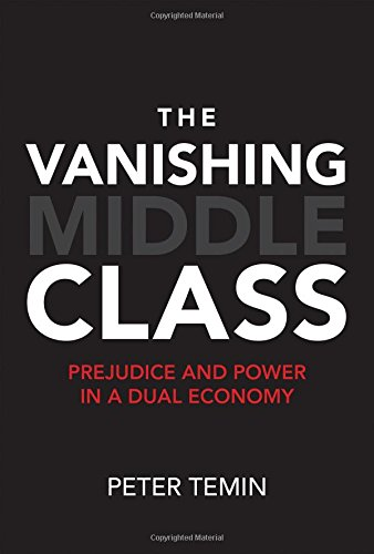 The Vanishing Middle Class: Prejudice and Power in a Dual Economy (MIT Press)