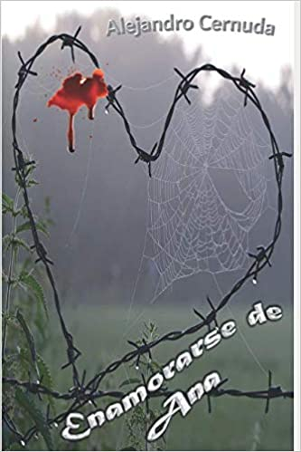 Enamorarse de Ana (Spanish Edition): Alejandro Cernuda: 9781496185228: Amazon.com: Books