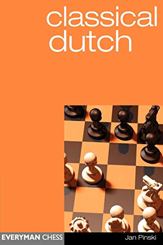 Classical Dutch (everyman Chess) - Jan Pinski