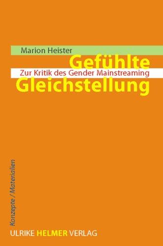 Gefühlte Gleichstellung  Zur Kritik Des Gender Mainstreaming  Konzepte  Materialien