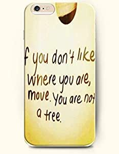 SevenArc Hard Phone Case for Apple iPhone 6 Plus ( iPhone 6 + )( 5.5 inches) - If You Don'T Like Where You Are, Move...