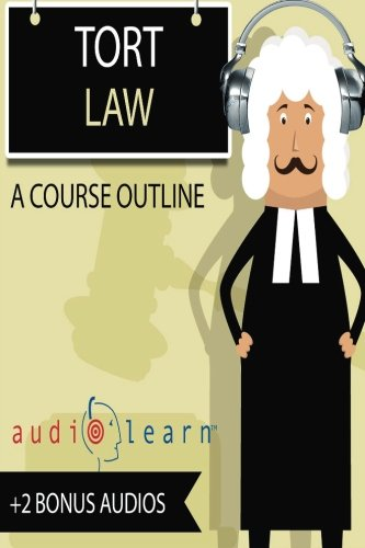 Torts Law AudioLearn (Audio Law Outlines)