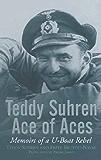 Teddy Suhren, Ace of Aces: Memoirs of a U-Boat Rebel