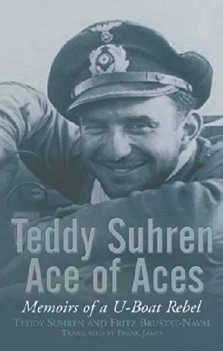 Teddy Suhren, Ace of Aces: Memoirs of a U-Boat - Coffins Iron