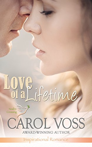 Love of a Lifetime: Inspirational Romance (Noah's Crossing Book 2) by [Voss, Carol]