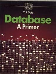 Database: A Primer (Micro computer books)