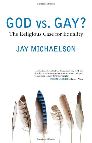 God vs. Gay?: The Religious Case for Equality (Queer Ideas/Queer Action)