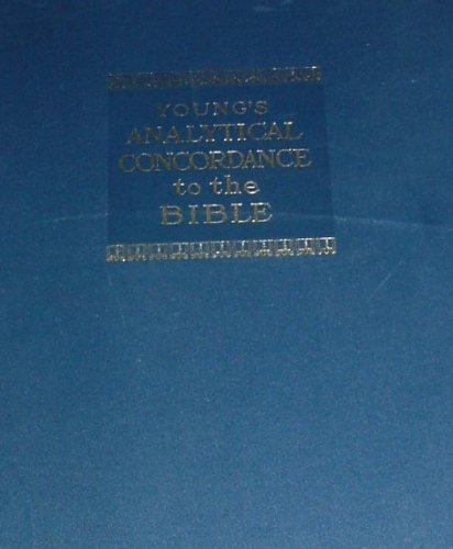Youngs Analytical Concordance to the Bible Robert Young