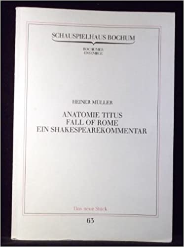 5f53b949bca55b Anatomie Titus fall of Rome - Ein Shakespearekommentar  Amazon.de  Müller  Heiner  Bücher