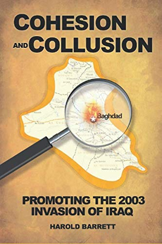 Cohesion and Collusion: Promoting the 2003 Invasion of Iraq