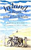 Ireland, a Bicycle and a Tin Whistle, Wilson, David A., 0773513434