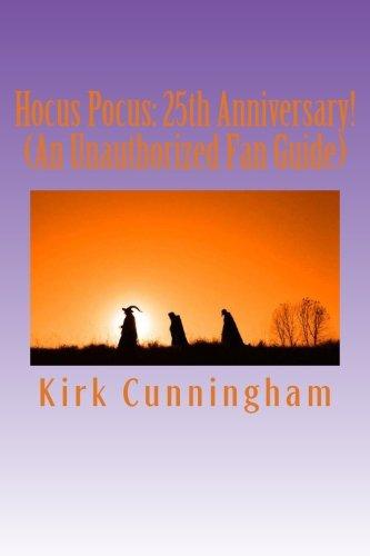 Hocus Pocus: 25th Anniversary! (An Unauthorized Fan Guide) (Magic Hocus Pocus)