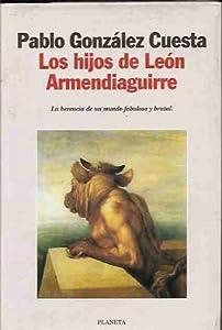 Hijos De Leon Armendiaguirre (Autores españoles e iberoamericanos) (Spanish Edition)