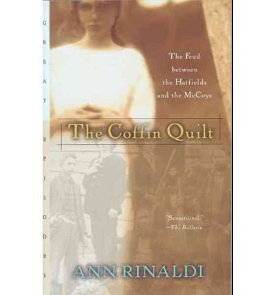 BY Rinaldi, Ann ( Author ) [{ The Coffin Quilt: The Feud Between the Hatfields and the McCoys (Great Episodes (Paperback)) By Rinaldi, Ann ( Author ) Apr - 01- 2001 ( Paperback ) } ]