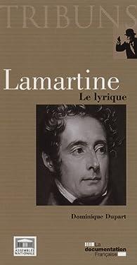 Lamartine, le lyrique par Dominique Dupart