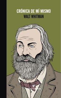 Descargar Libro Crónica De Mi Mismo Walt Whitman