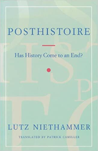 Posthistoire: Has History Come to an End?