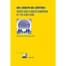 Une « Europe des Citoyens »: Société civile et identité européenne de 1945 à nos jours (Convergences t. 80) (French Edition)