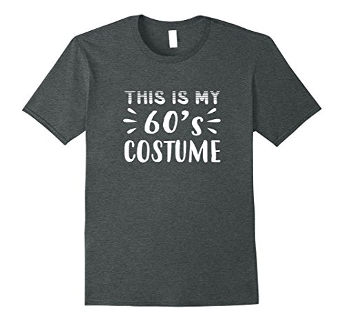 Mens Funny THIS IS MY 60s COSTUME Halloween T-Shirt Small Dark (1960s Costume Ideas)