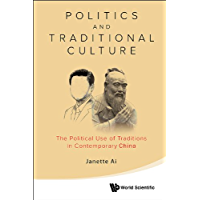Politics And Traditional Culture: The Political Use Of Traditions In Contemporary China (English Edition)