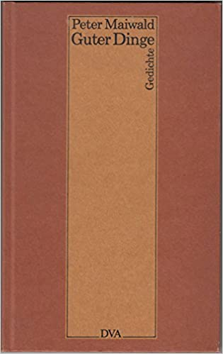 0438283baed6b6 Guter Dinge  Amazon.de  Peter Maiwald  Bücher
