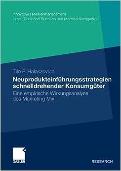 Book Neuprodukteinführungsstrategien schnelldrehender Konsumgüter: Eine empirische Wirkungsanalyse des Marketing Mix (Innovatives Markenmanagement) (German Edition)