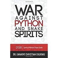 War Against PYTHON & Snake Spirits: 21-Day Spiritual Warfare Prayer Guide