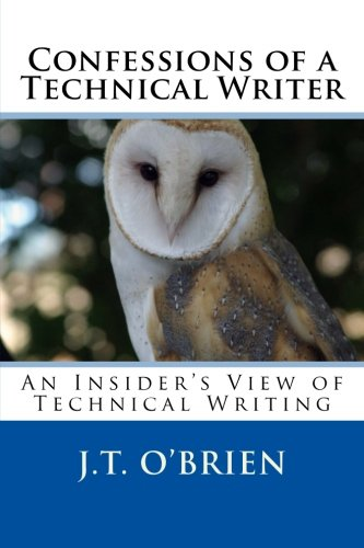Read Online Confessions of a Technical Writer: An Insider's View of Technical Writing ebook