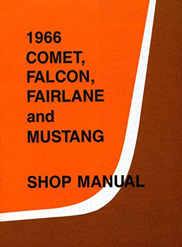 1966 Comet Falcon Fairlane Mustang Shop Manual