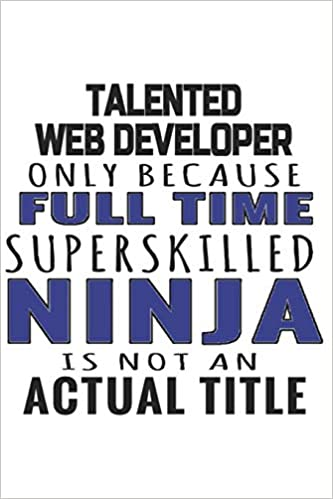 Talented Web Developer Only Because Full Time Superskilled ...