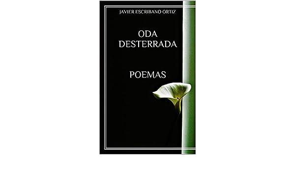 ODA DESTERRADA poemas eBook: Javier Escribano Ortiz: Amazon.es: Tienda Kindle
