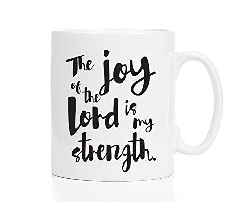 The Joy of the Lord Is My Strength Mug / Scripture Mug