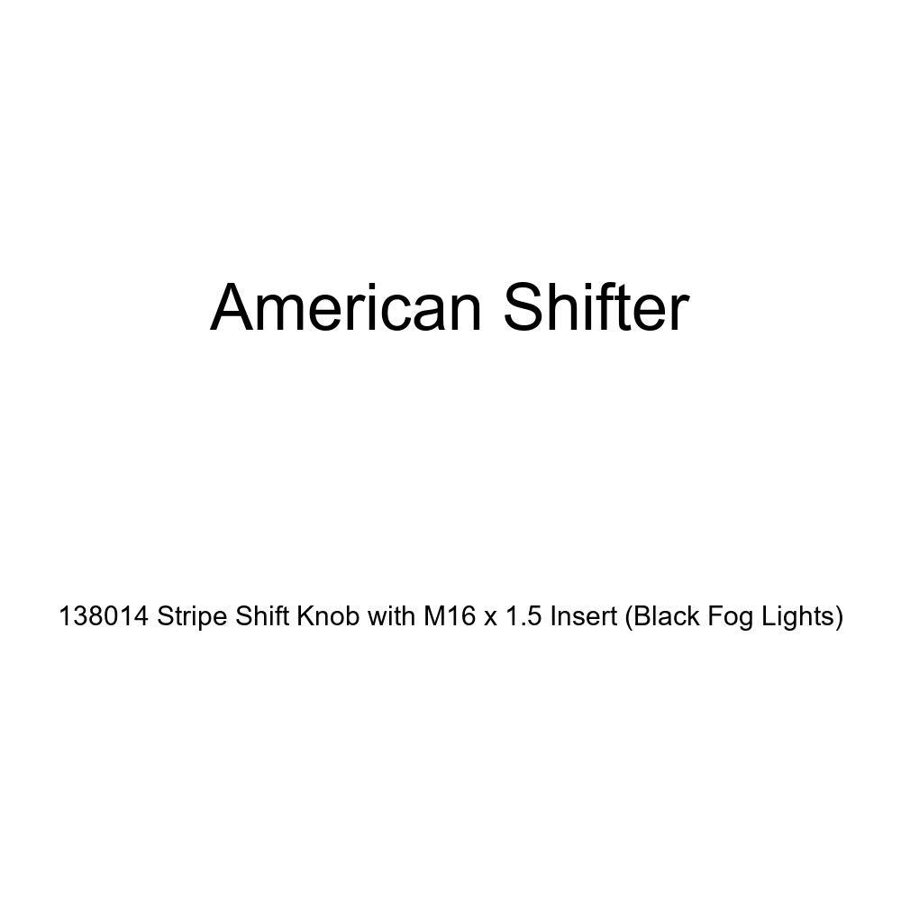American Shifter 138014 Stripe Shift Knob with M16 x 1.5 Insert Black Fog Lights