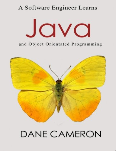 A Software Engineer Learns Java and Object Orientated Programming - Computers & Software