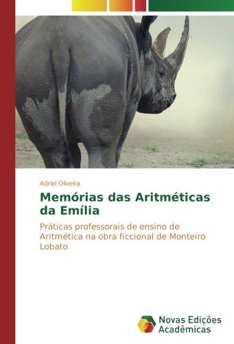 Memórias das Aritméticas da Emília: Práticas professorais de ensino de Aritmética na obra ficcional de Monteiro Lobato