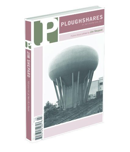 Ploughshares Fall 2010 Guest-Edited by Jim Shepard