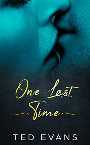 (One Last Time: A Second Chance Romance (Love Me Again Book 2))