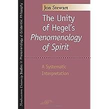 "The Unity of Hegel's ""Phenomenology of Spirit"": A Systematic Interpretation"