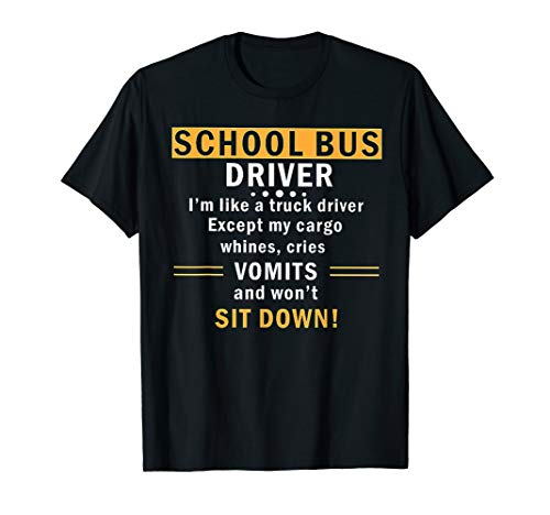 School Bus Driver I'm Like A Truck Driver TShirt