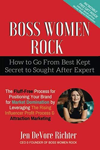Boss Women Rock: Go From Best-Kept Secret to Sought After Expert (Boss Jen)
