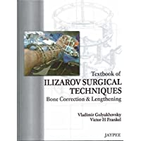 Textbook Of Ilizarov Surgical Techniques Bone Correction&Lengthening: Bone Correction and Lengthening