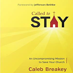 Called to Stay: An Uncompromising Mission to Save Your Church Audiobook
