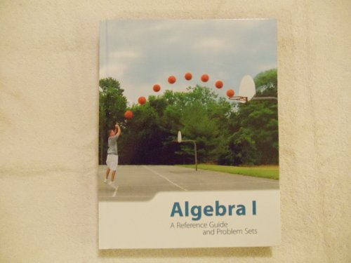 K12 Algebra 1 - A Reference Guide and Problem Sets