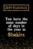 2019 Planner: You Have The Same Number Of Days In The Year As Shakira: Shakira 2019 Planner