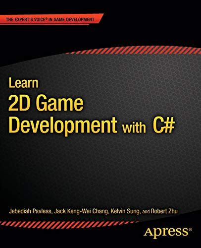 Learn 2D Game Development with C#: For iOS, Android, Windows Phone, Playstation Mobile and More (Expert's Voice in Game