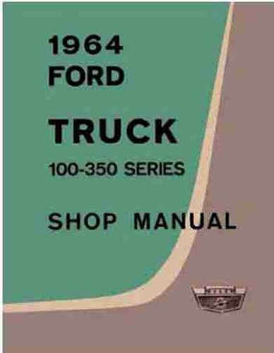 1964 Ford Truck 100-350 Series Repair Shop Manual Reprint (1964 Ford Pickup)