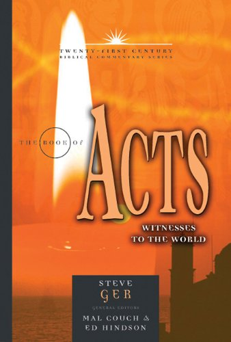 The Book of Acts: Witnesses to the World (21st Century Biblical Commentary Series)