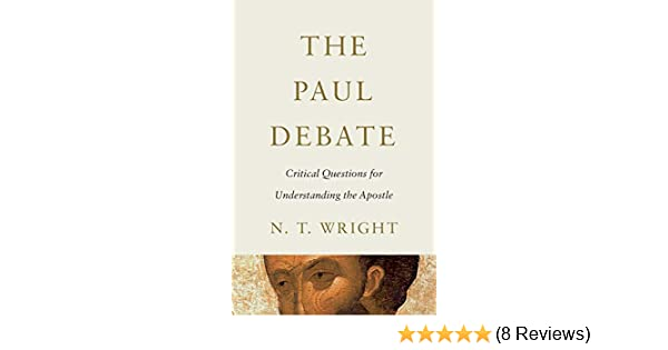 the paul debate critical questions for understanding the apostle