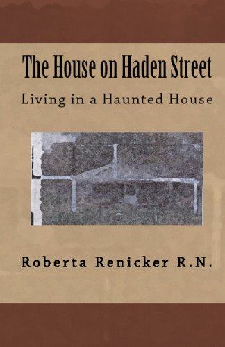 The House on Haden Street - Living in a Haunted House