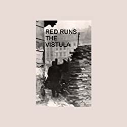 Red Runs the Vistula